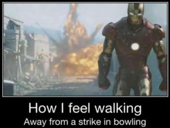 43ad3a5a3e12164c87762b4706a08c27-how-i-feel-walking-away-from-a-strike-in-bowling